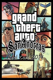 Grand Theft Auto San Andreas Real Cars 2014